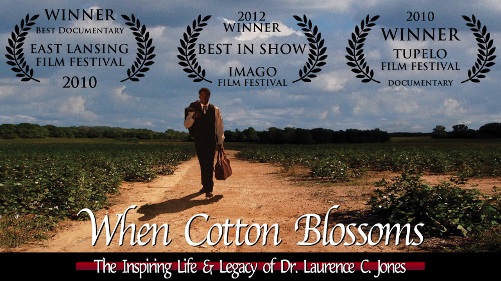 When Cotton Blossoms - The Inspiring Life & Legacy of Dr. Laurence C. Jones