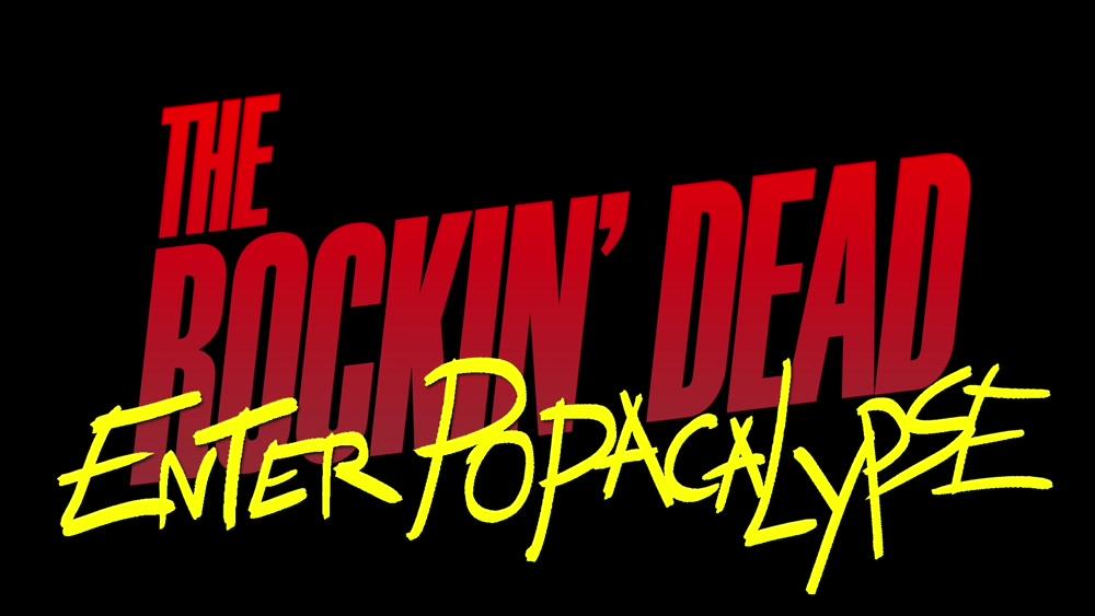 The Rockin' Dead - Enter Popacalypse