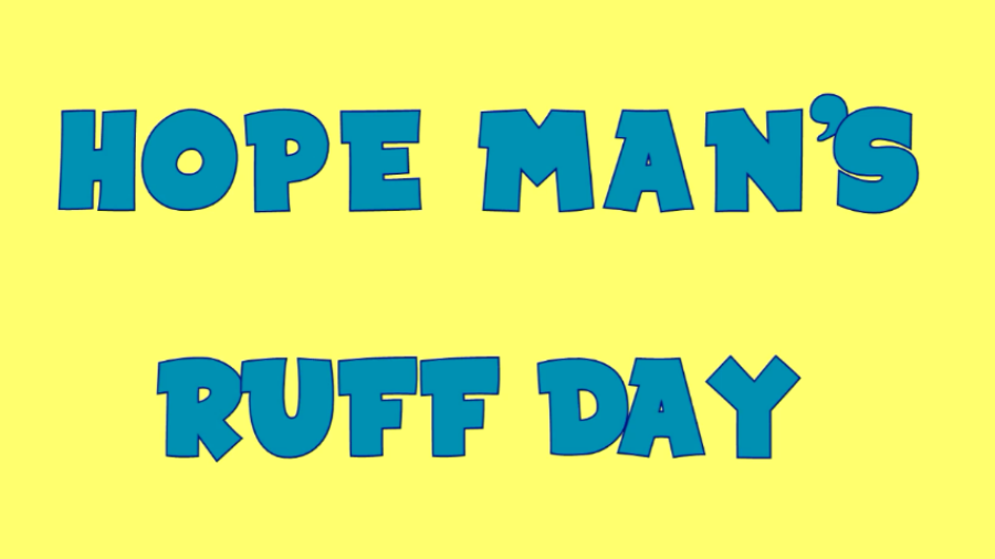 Hope Man's Ruff Day