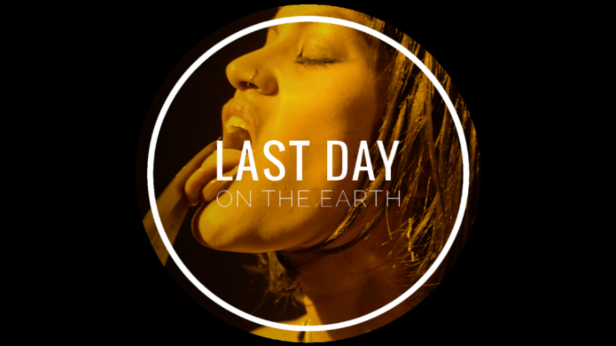 Last day on the Earth