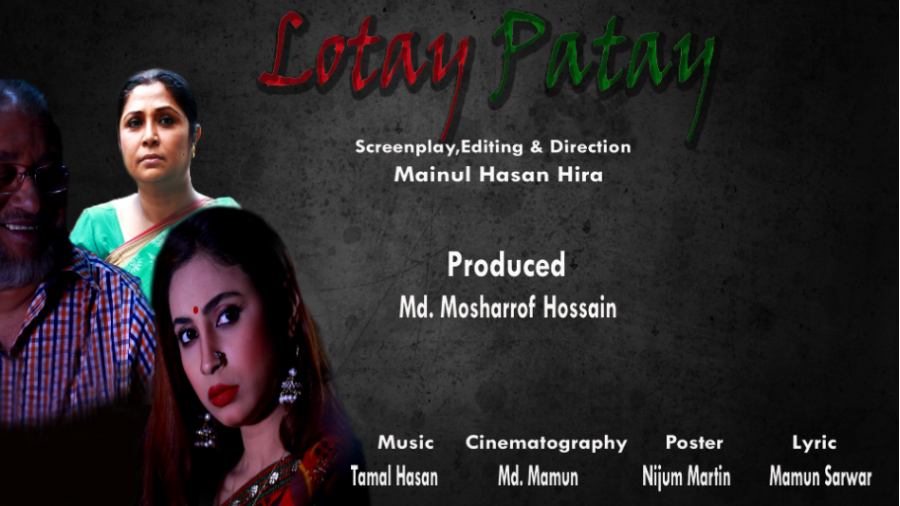 'Lotay Patay' - A story of confronting the viewers to the extreme truth to face with simple pleasure.