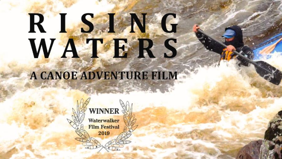 Rising Waters -- A Canoe Adventure Film