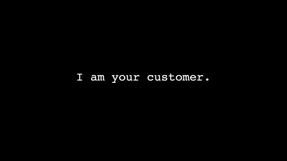 I Am Your Customer